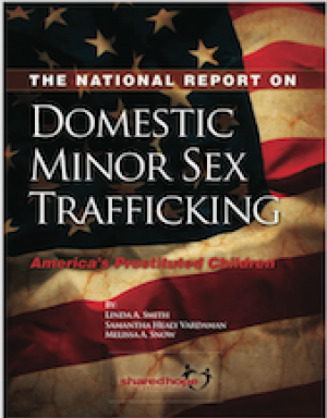 The National Report on Domestic Minor Sex Trafficking: America's Prostituted Children