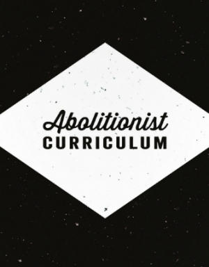 Abolitionist Curriculum